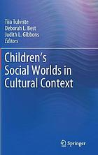 Children's social worlds in cultural context