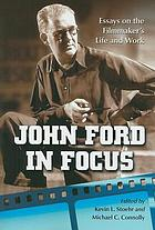 John Ford in focus : essays on the filmmaker's life and work