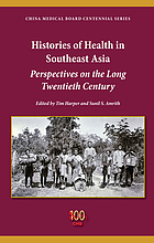 Histories of health in Southeast Asia : perspectives on the long twentieth century