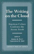 The writing on the cloud : American culture confronts the atomic bomb