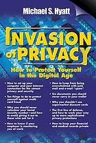Invasion of privacy : how to protect yourself in the digital age