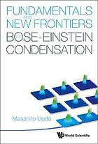Fundamentals and new frontiers of bose-einstein condensation.