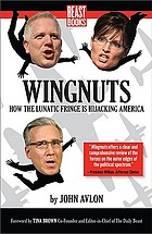 Wingnuts : how the lunatic fringe is hijacking America