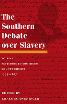 The Southern debate over slavery. Volume 2, Petitions to southern county courts 1775-1867