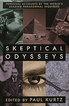 Skeptical odysseys : personal accounts by the world's leading paranormal inquirers