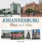 Johannesburg : then and now