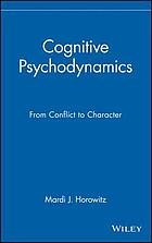 Cognitive psychodynamics : from conflict to character