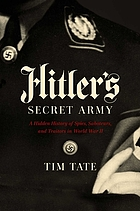 Hitler's secret army : a hidden history of spies, saboteurs, and traitors in World War II
