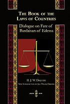 The book of the laws of countries : dialogue on fate of Bardaiṣan of Edessa