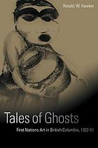 Tales of ghosts : First Nations art in British Columbia, 1922-61