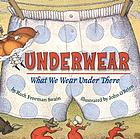 Underwear : what we wear under there