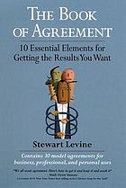 The book of agreement : 10 essential elements for getting the results you want