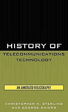 History of telecommunications technology : an annotated bibliography