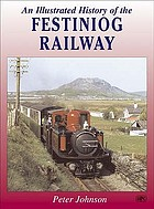 An illustrated history of the Festiniog Railway 1832-1954