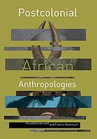 Postcolonial African anthropologies