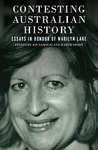 Contesting Australian history : essays in honour of Marilyn Lake