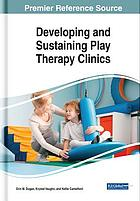 Developing and sustaining play therapy clinics