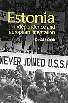 Estonia : independence and european integration