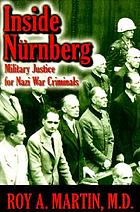 Inside Nürnberg : military justice for Nazi war criminals