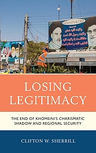 Losing legitimacy : the end of Khomeini's charismatic shadow and regional security