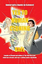 Yes to human cloning : immortality thanks to science!