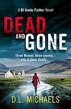 Dead and gone : a gripping thriller with a shocking twist