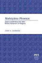 Mahāyāna phoenix : Japan's Buddhists at the 1893 World's Parliament of Religions