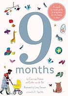 9 months : a month by month guide to pregnancy for the family to share