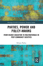 Parties, power and policy-making : from higher education to multinationals in post-communist societies