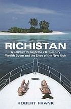 Richi$tan : a journey through the 21st century wealth boom and the lives of the new rich