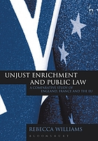 Unjust enrichment and public law : a comparative study of England, France and the EU