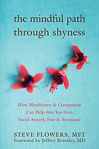Mindful path through shyness - how mindfulness & compassion can free you fr.