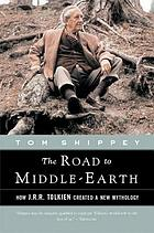 The road to Middle-earth : how J.R.R. Tolken created a new mythology