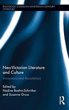Neo-Victorian literature and culture : immersions and revisitations