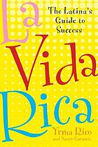 La vida rica : the Latina's guide to success