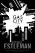 Gas City by  Loren D Estleman