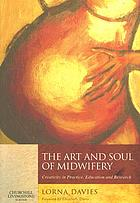 The art and soul of midwifery : creativity in practice, education, and research