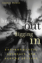 Branching Out, Digging in: Environmental Advocacy and Agenda Setting (American governance and public policy series)
