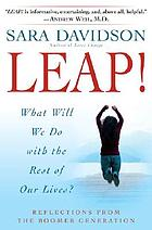 Leap! : what will we do with the rest of our lives?