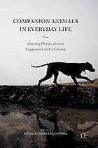 Companion animals in everyday life : situating human-animal engagement within cultures