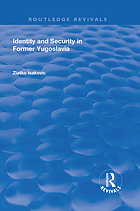 Identity and security in former Yugoslavia