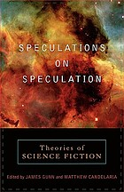 Speculations on speculation : theories of science fiction