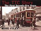 The TTC story : the first seventy-five years