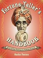 Fortune Teller's Handbook : 20 Fun and Easy Techniques for Predicting the Future.