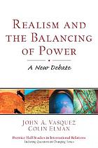 Realism and the balancing of power : a new debate
