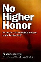 No higher honor : saving the USS Samuel B. Roberts in the Persian Gulf