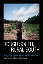 Rough South, rural South : region and class in recent southern literature