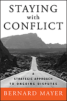 Staying with conflict : a strategic approach to ongoing disputes