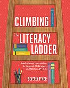 Climbing the literacy ladder : small-group instruction to support all readers and writers, preK-5