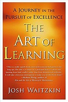 The Art of Learning : a Journey in the Pursuit of Excellence.
